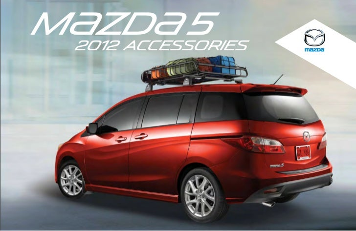 2012 mazda5 minivan parts and accessories brochure provided by naple. Black Bedroom Furniture Sets. Home Design Ideas