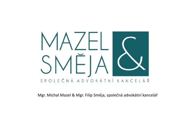 Mgr. Michal Mazel & Mgr. Filip Směja - Advokátní praxe