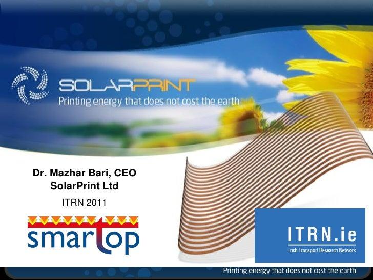 Dr. Mazhar Bari, CEO    SolarPrint Ltd     ITRN 2011