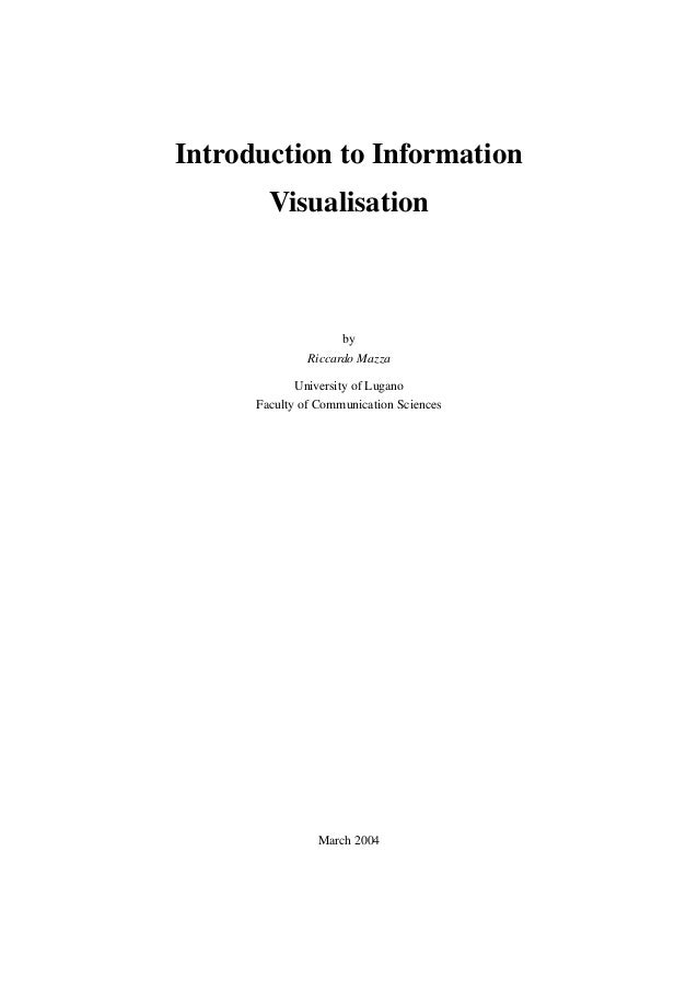 Introduction to Information Visualisation  by Riccardo Mazza University of Lugano Faculty of Communication Sciences  March...