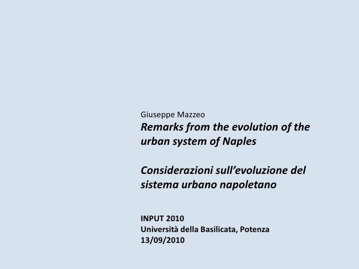 Giuseppe Mazzeo<br />Remarksfrom the evolutionof the urban system ofNaples<br />Considerazioni sull'evoluzione del sistema...