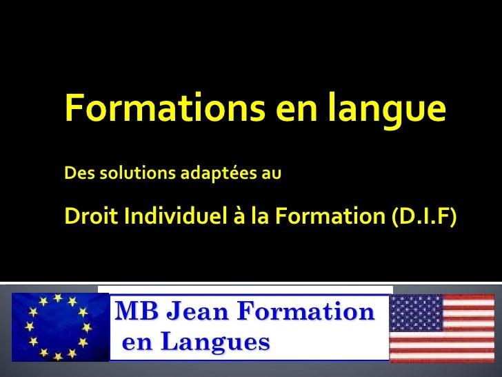 Formations en langue Des solutions adaptées au Droit Individuel à la Formation (D.I.F)