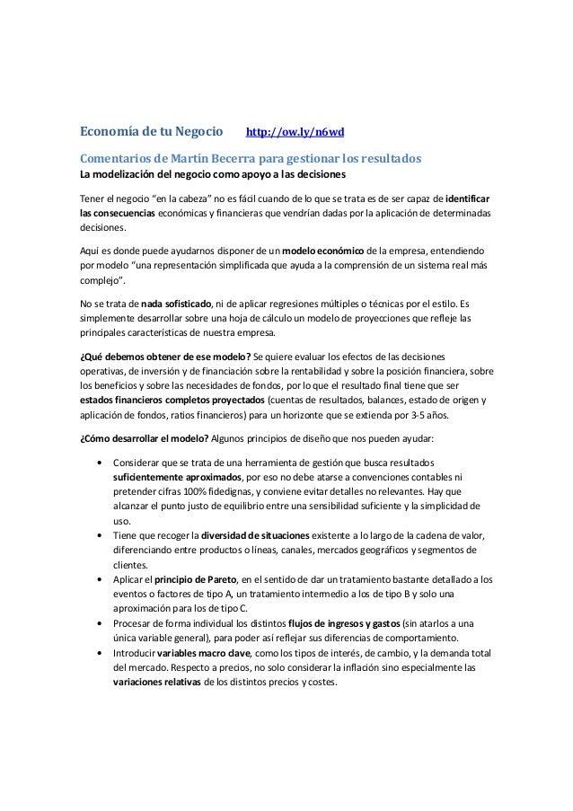 Economía de tu Negocio http://ow.ly/n6wd Comentarios de Martín Becerra para gestionar los resultados La modelización del n...