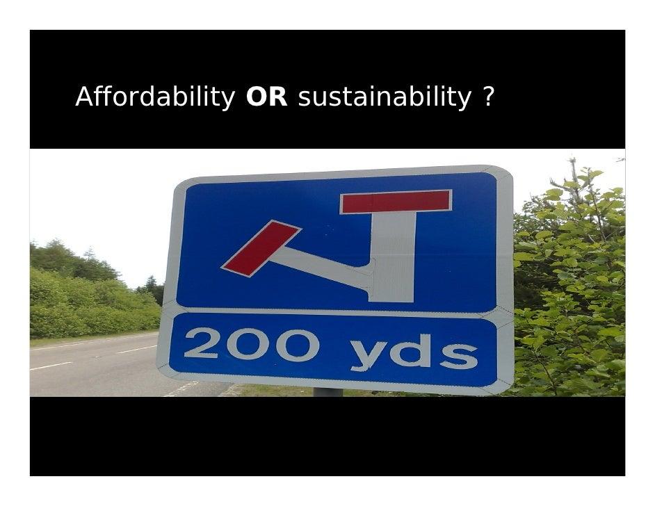 Affordability OR sustainability ?