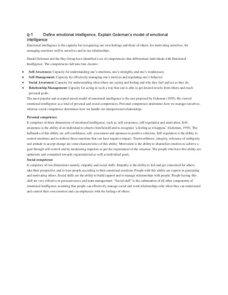 q-1       Define emotional intelligence. Explain Goleman's model of emotionalintelligenceEmotional intelligence is the cap...