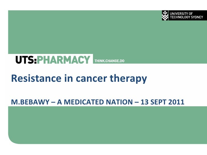 Resistance in cancer therapy M.BEBAWY – A MEDICATED NATION – 13 SEPT 2011