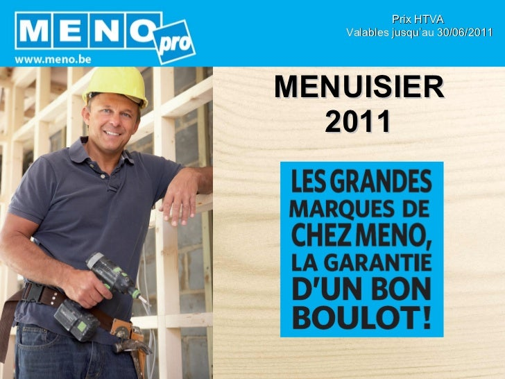 MENUISIER 2011 Prix HTVA  Valables jusqu'au 30/06/2011