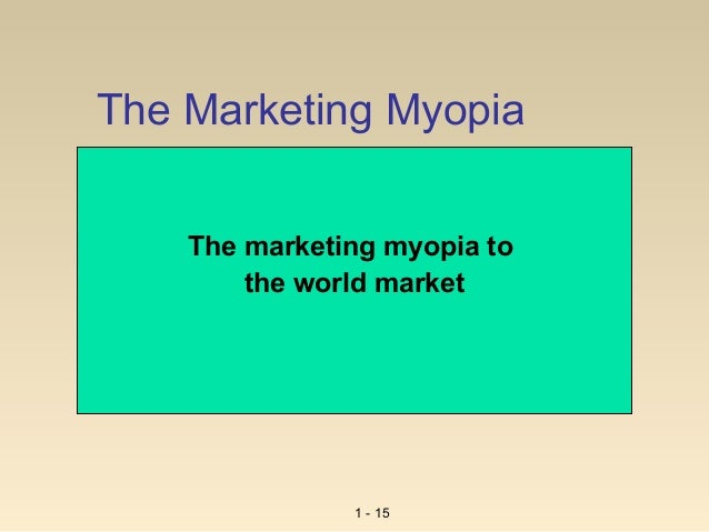 examples of marketing myopia Myopia means shortsightedness, so marketing myopia might mean shortsightedness when it comes to business and marketing in general in a way, it means a misunderstanding of marketing goals, but the problem is actually more complex.