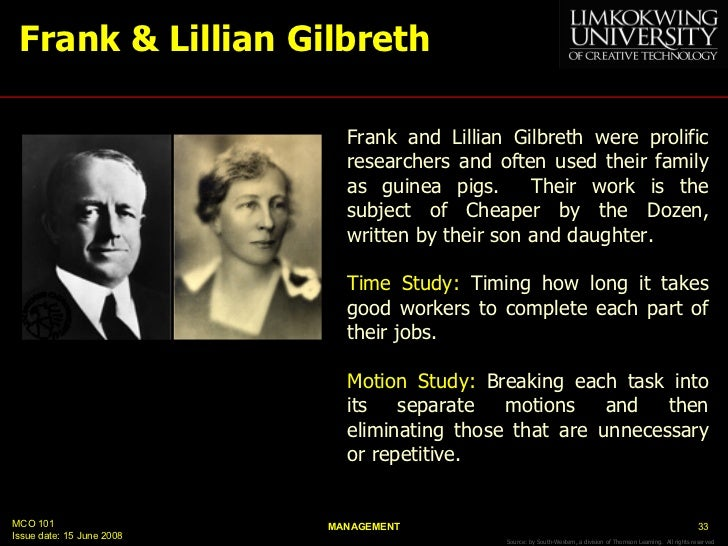 the contributions of frank and lillian gilbreth to the study of scientific management fatigue study  Lillian moller gilbreth  lillian evelyn moller gilbreth (may 24  sr were efficiency experts who contributed to the study of industrial engineering in fields.