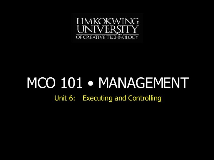 Unit 6: Executing and Controlling