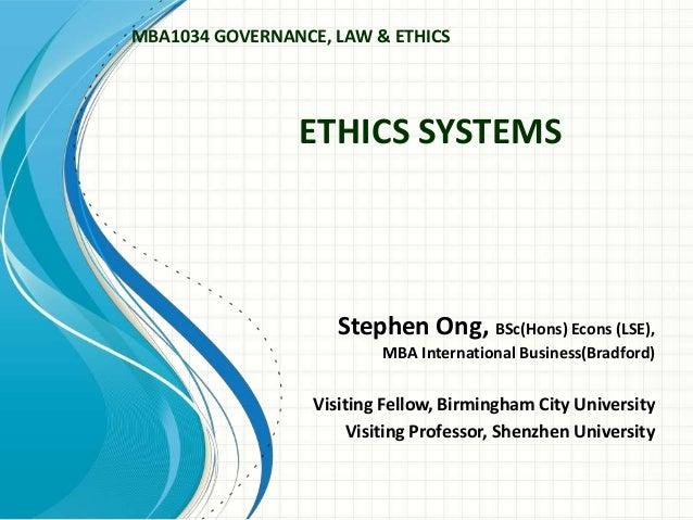 ETHICS SYSTEMS Stephen Ong, BSc(Hons) Econs (LSE), MBA International Business(Bradford) Visiting Fellow, Birmingham City U...