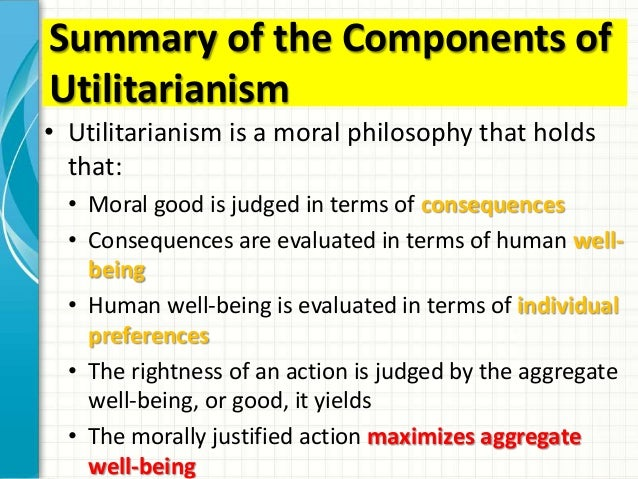 outline the main principles of utilitarianism We will write a custom essay sample on outline the key features of utilitarianism specifically for you  outline the main principles of utilitarianism.