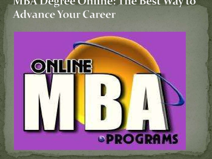 Nowadays, getting your MBA degreeOnline has become easier. Manyuniversities and colleges are nowproviding full time and pa...
