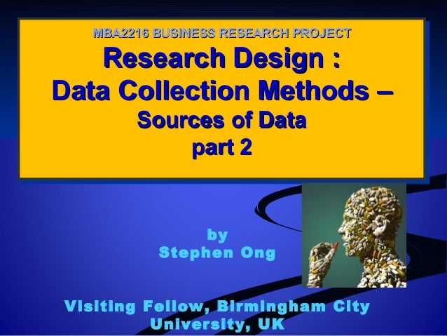 Research Design :Research Design : Data Collection Methods –Data Collection Methods – Sources of DataSources of Data part ...