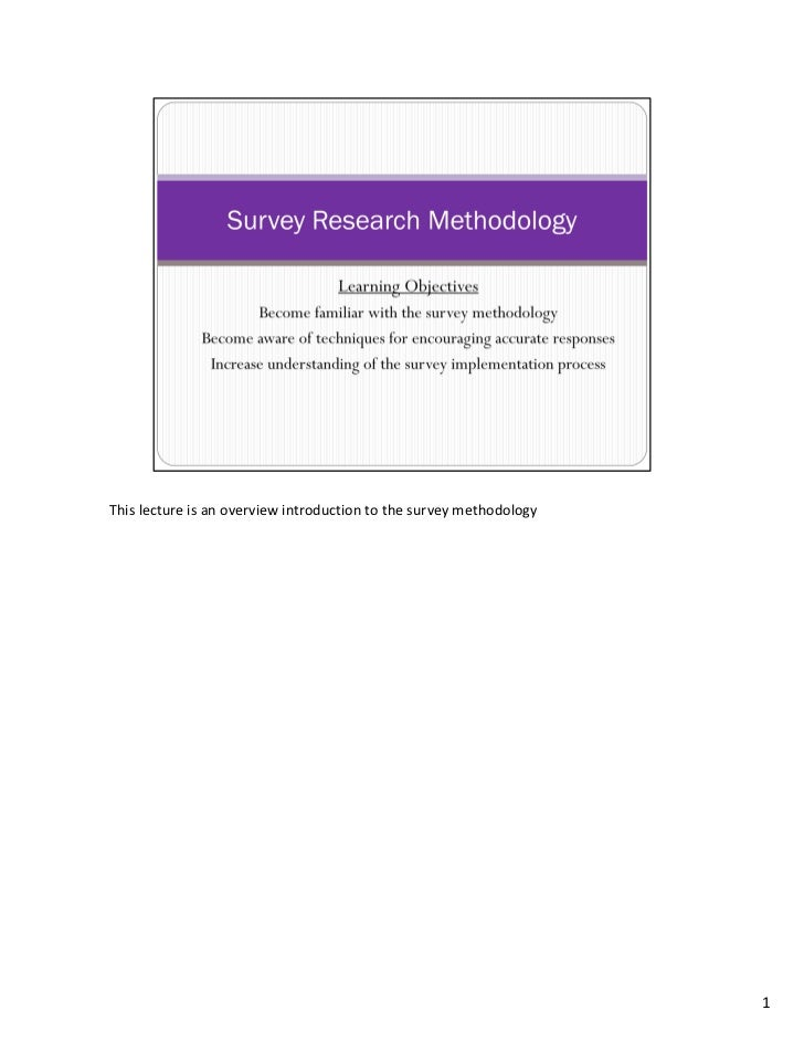 This lecture is an overview introduction to the survey methodology                                                        ...