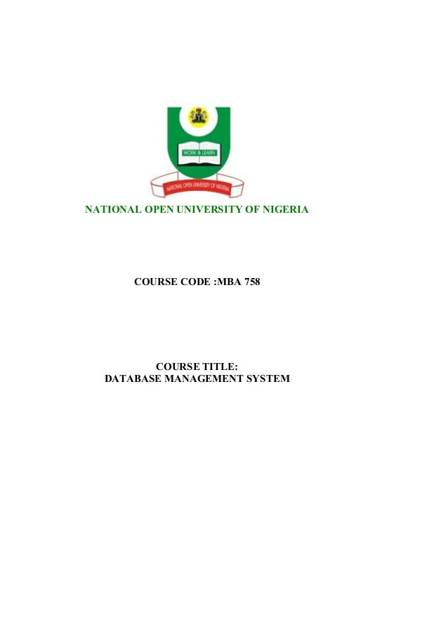 NATIONAL OPEN UNIVERSITY OF NIGERIA       COURSE CODE :MBA 758         COURSE TITLE:  DATABASE MANAGEMENT SYSTEM