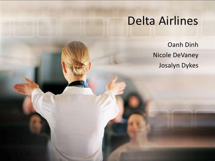Delta Airlines<br />Oanh Dinh<br />Nicole DeVaney<br />Josalyn Dykes<br />