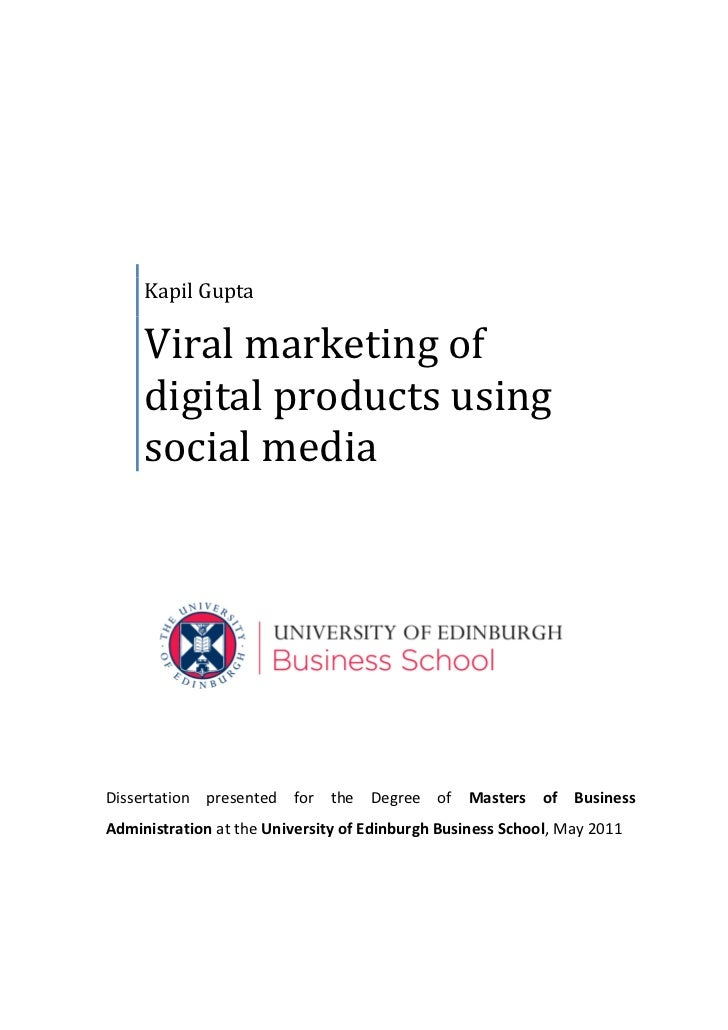 Kapil Gupta     Viral marketing of     digital products using     social mediaDissertation presented for the Degree of Mas...