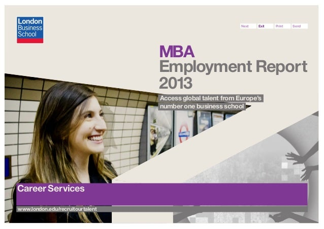 Next  Exit  Print  Send  MBA Employment Report 2013 Access global talent from Europe's number one business school  Career ...