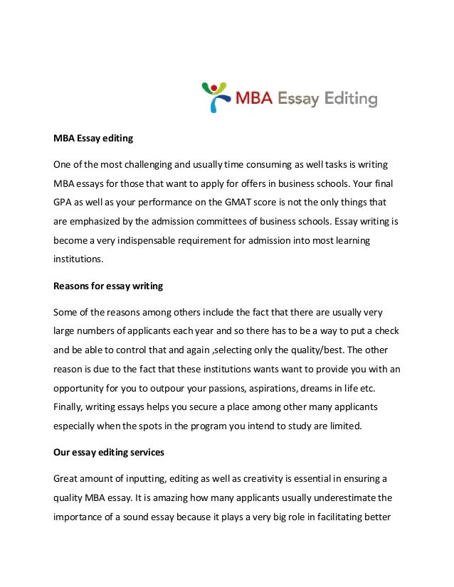 essay editing mba Mba essay editing services from admit pitch helps you in highlighting your intellectual ability in natural way avail of our college application essays now.