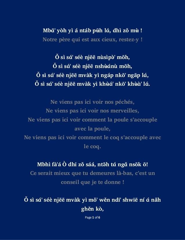 Page 1 of 6 Mbɑ̄' yòh yì á ntáb pʉ̄h lɑ́, dhì zǒ mʉ̀ ! Notre père qui est aux cieux, restez-y ! Ǒ sìsɑ́' séè njēē nùsìpə̀'...