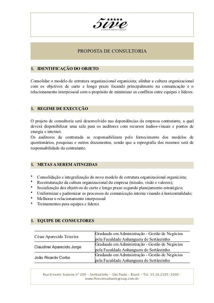 PROPOSTA DE CONSULTORIA   1. IDENTIFICAÇÃO DO OBJETO  Consolidar o modelo de estrutura organizacional organicista; alinhar...