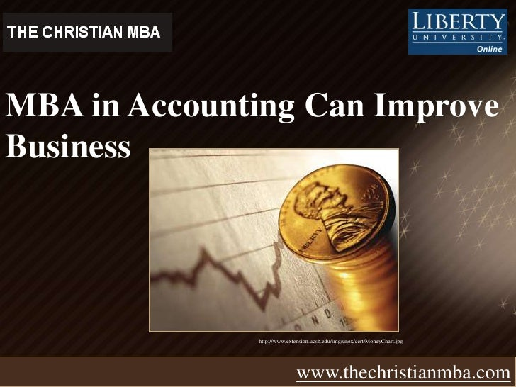 MBA in Accounting Can Improve Business  www.thechristianmba.com http://www.extension.ucsb.edu/img/unex/cert/MoneyChart.jpg