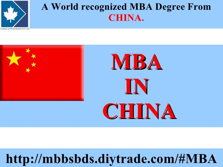 MBA    IN    CHINA A World recognized MBA Degree From  CHINA. http://mbbsbds.diytrade.com/#MBA