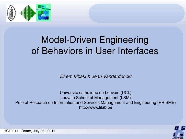 Model-Driven Engineering                of Behaviors in User Interfaces                                  Efrem Mbaki & Jea...