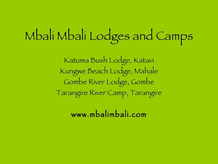 Mbali Mbali Lodges and Camps Katuma Bush Lodge, Katavi Kungwe Beach Lodge, Mahale Gombe River Lodge, Gombe Tarangire River...