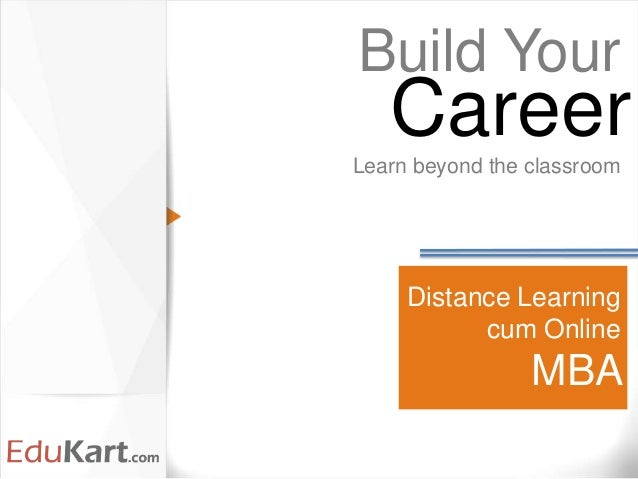 Build Your   CareerLearn beyond the classroom                Online           MBA