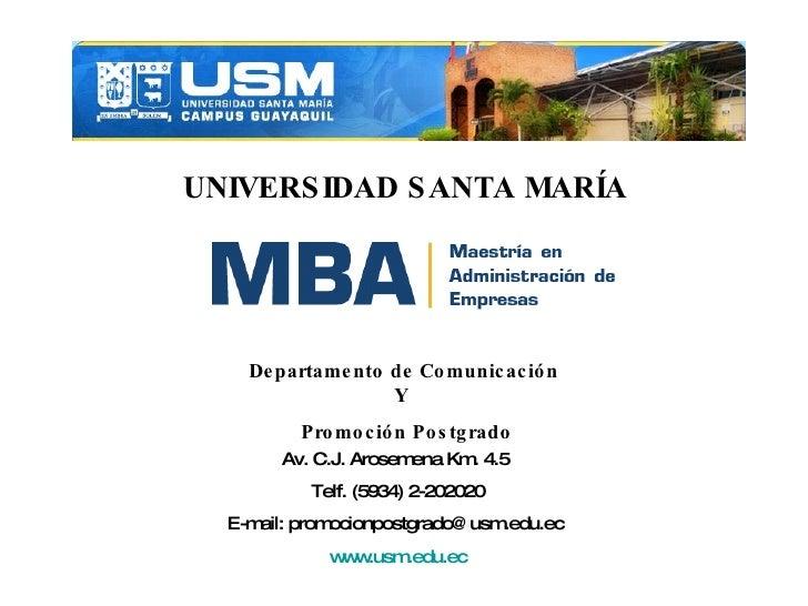 UNIVERSIDAD SANTA MARÍA Departamento de Comunicación Y  Promoción Postgrado Av. C.J. Arosemena Km. 4.5  Telf. (5934) 2-202...