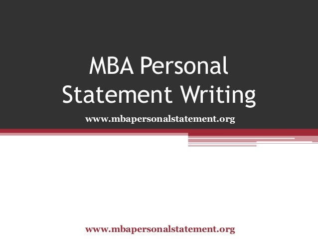 personal statement mba One of the biggest questions that gets asked about mba personal statements is what the author should include when it comes to main content points and what can be left.