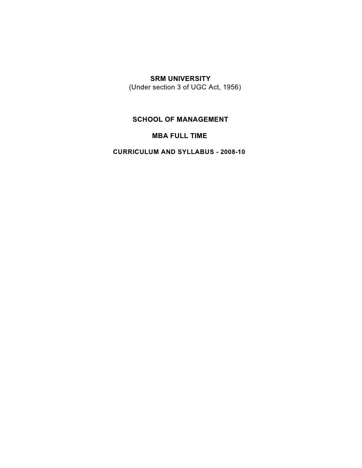 SRM UNIVERSITY   (Under section 3 of UGC Act, 1956)    SCHOOL OF MANAGEMENT         MBA FULL TIMECURRICULUM AND SYLLABUS -...