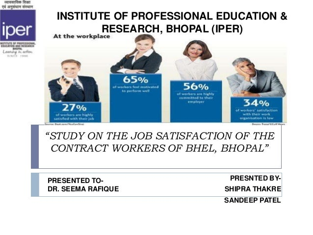 """STUDY ON THE JOB SATISFACTION OF THECONTRACT WORKERS OF BHEL, BHOPAL""PRESNTED BY-SHIPRA THAKRESANDEEP PATELINSTITUTE OF P..."