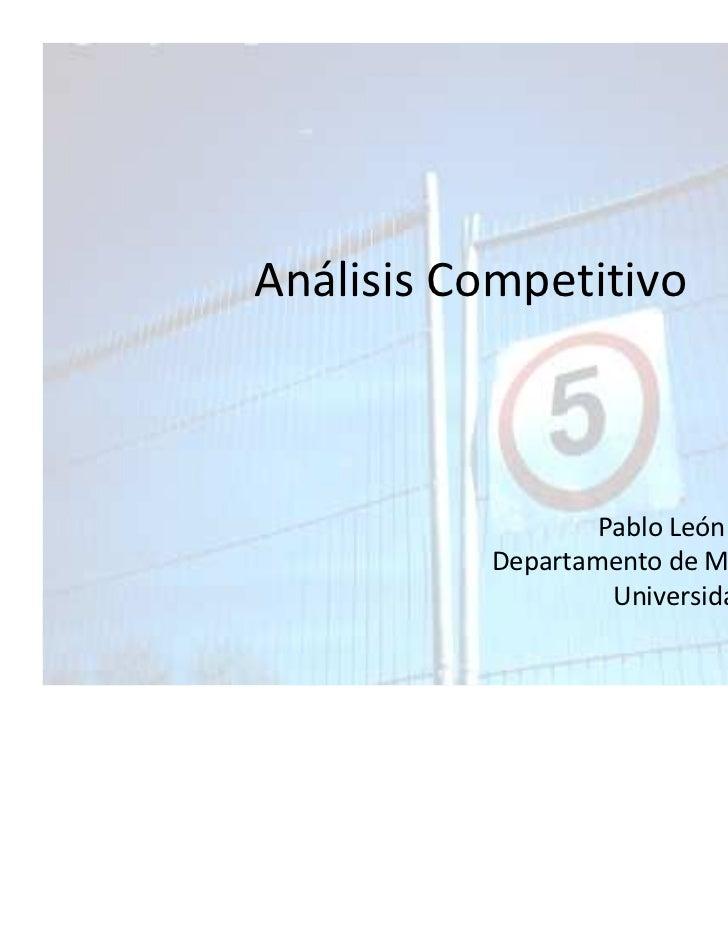 Análisis Competitivo                  Pablo León Escobar          Departamento de Mercadeo                   Universidad E...