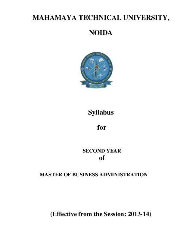 MAHAMAYA TECHNICAL UNIVERSITY, NOIDA Syllabus for SECOND YEAR of MASTER OF BUSINESS ADMINISTRATION (Effective from the Ses...