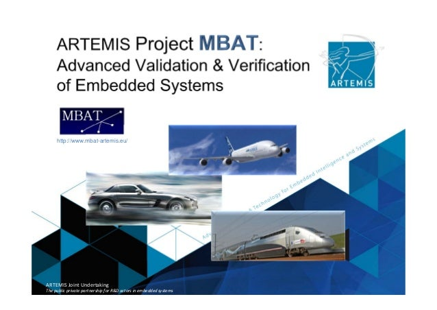 http://www.mbat-artemis.eu/  ARTEMIS Joint Undertaking ARTEMIS Joint Undertaking  The public private partnership for R&D a...