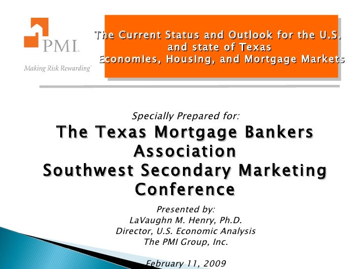 The Current Status and Outlook for the U.S.  and state of Texas Economies, Housing, and Mortgage Markets Specially Prepare...