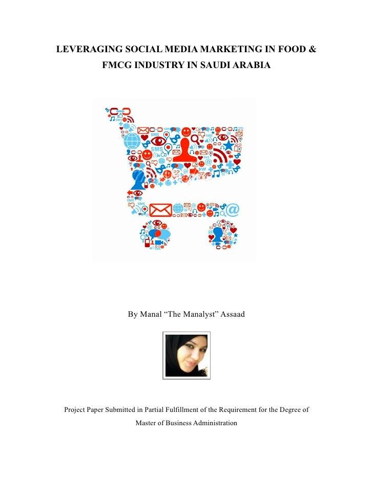 "LEVERAGING SOCIAL MEDIA MARKETING IN FOOD &             FMCG INDUSTRY IN SAUDI ARABIA                      By Manal ""The M..."