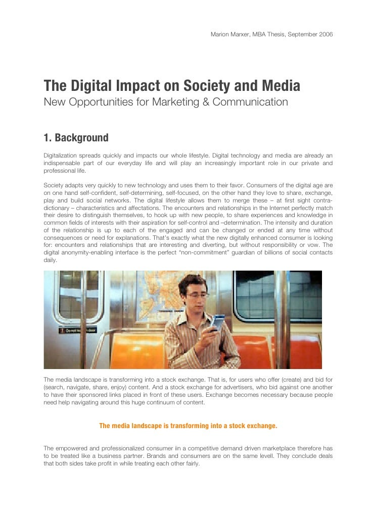 Marion Marxer, MBA Thesis, September 2006     The Digital Impact on Society and Media New Opportunities for Marketing & Co...