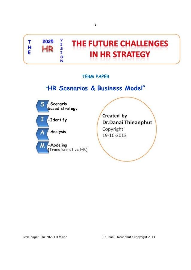 """1   TERM PAPER """"HR  Scenarios & Business Model""""  Termpaper:The2025HRVision..."""