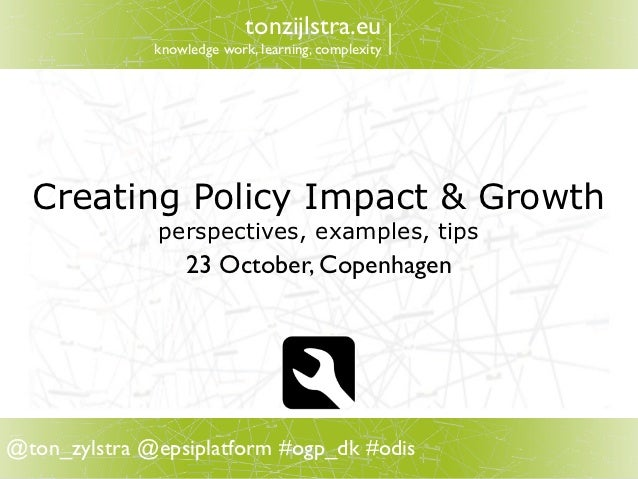 tonzijlstra.eu              knowledge work, learning, complexity  Creating Policy Impact & Growth              perspective...