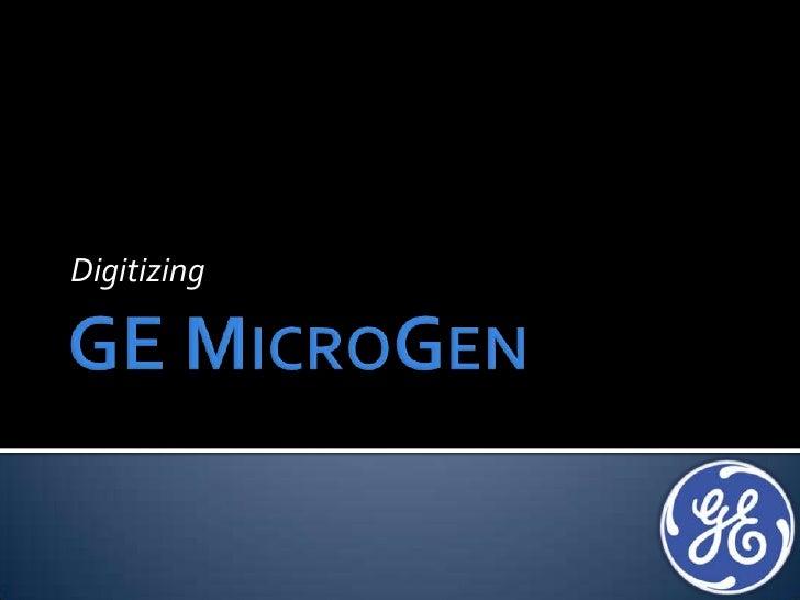 GE MicroGen<br />Digitizing<br />