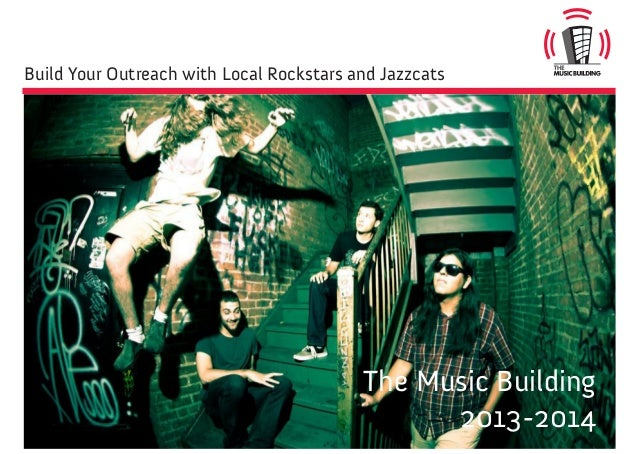 Build Your Outreach with Local Rockstars and Jazzcats The Music Building 2013-2014