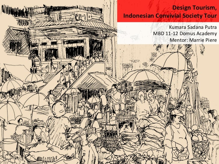 Design Tourism,  Indonesian Convivial Society Tour                       Kumara Sadana Putra          ...
