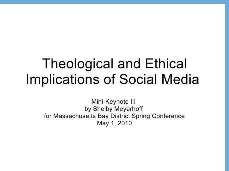 Theological and Ethical Implications of Social Media