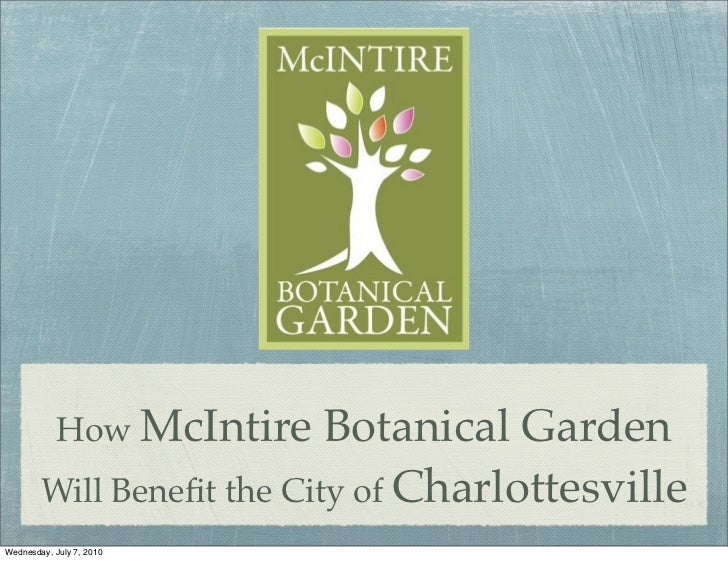 How McIntire   Botanical Garden        Will Benefit the City of CharlottesvilleWednesday, July 7, 2010