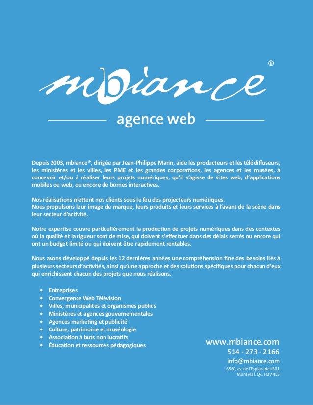 Depuis 2003, mbiance®, dirigée par Jean-Philippe Marin, aide les producteurs et les télédiffuseurs, les ministères et les v...