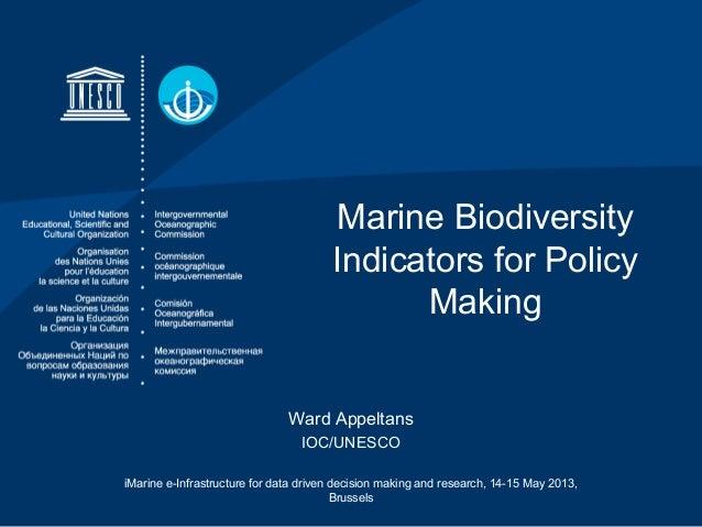 Marine BiodiversityIndicators for PolicyMakingWard AppeltansIOC/UNESCOiMarine e-Infrastructure for data driven decision ma...